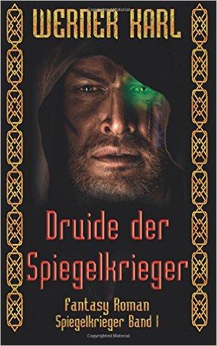 Druide der Spiegelkrieger © Werner Karl