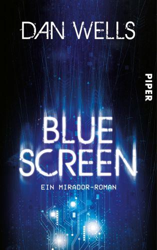 Bluescreen - Dan Wells © Piper-Verlag