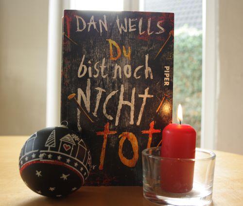 Du bist noch nicht tot - Dan Wells, Adventsverlosung 20. Dezember