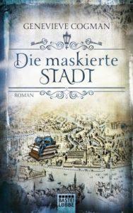 Die maskierte Stadt - Genevieve Cogman © Bastei-Lübbe