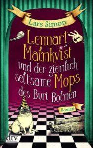 Lennart Malmkvist und der ziemlich seltsame Mops des Buri Bolmen von Lars Simon, © dtv