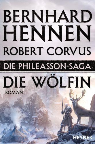 Die Phileasson Saga - Die Woelfin von Bernhard Hennen und Robert Corvus © Heyne