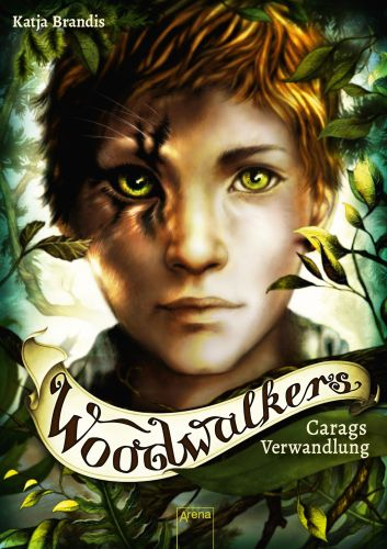 Carags Verwandlung-Woodwalker 1 von Katja Brandis © Arena Verlag