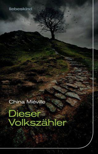 Dieser Volkszähler - China Miéville © Liebeskind Verlag