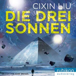 Die drei Sonnen - Cixin Liu © Rubikon Audioverlag