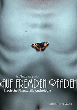 Auf fremden Pfaden - Isa Theobald ©Edition Roter Drache