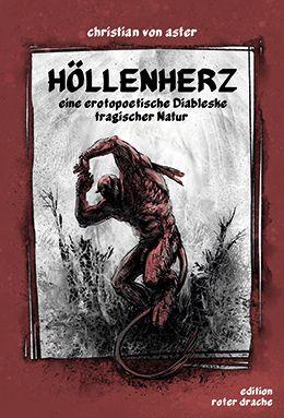 Höllenherz- Christian von Aster ©Edition Roter Drache