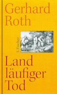 Landläufiger Tod - Gerhard Roth © S. Fischer Verlag