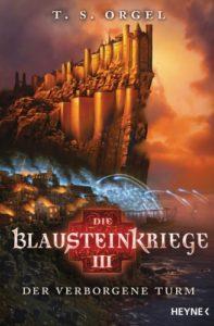 Die Blausteinkriege 3 - Der verborgene Turm von TS Orgel © Heyne