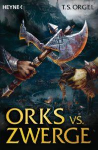 Orks vs Zwerge von TS Orgel © Heyne