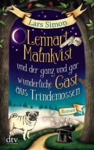 Lennart Malmkvist und der ganz und gar wunderliche Gast aus Trindemossen - Lars Simon © dtv-Verlag