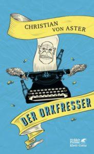 Der Orkfresser - Christian von Aster © Klett-Cotta