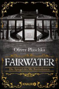 Fairwater - Oliver Plaschka © Knaur-Verlag