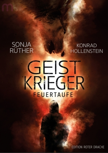 Feuertaufe - Sonja Rüther, Konrad Hollenstein © Edition Roter Drache