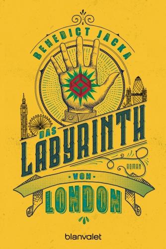 Das Labyrinth von London von Benedict Jacka ©Blanvalet Verlag