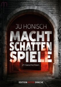 Machtschattenspiele - Ju Honisch © Edition Roter Drache