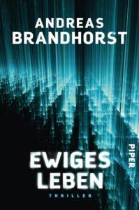 Ewiges Leben- Andreas Brandhorst © Piper
