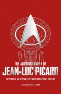 The Autobiography of Jean-Luc Picard - David A. Goodman©Titan Books