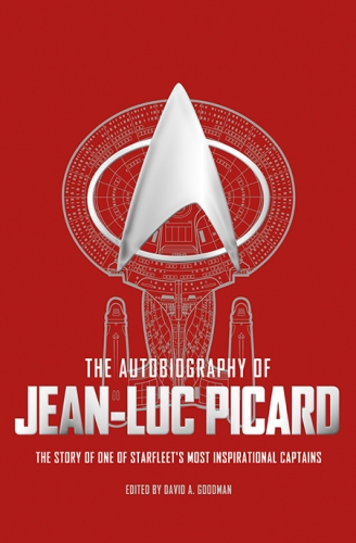 The Autobiography of Jean-Luc Picard - David A. Goodman©Titan Books