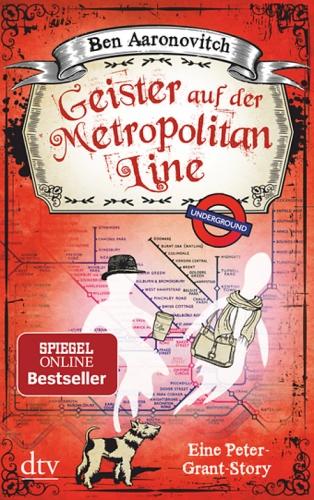 Geister in der Metropolitan Line - Ben Aaronovitch © dtv