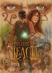 Archibald Leach und die Monstrositäten des Marquis de Mortemarte- Markus Cremer © Art Skript Phantastik