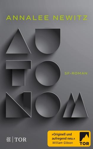 Autonom - Annalle Newitz © Fischer-Tor