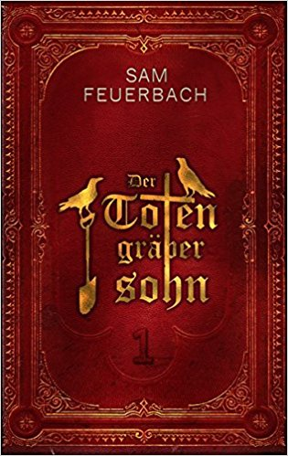 Der Totengräbersohn © Sam Feuerbach