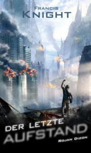 Der letzte Aufstand - Francis Knight © Papierverzierer Verlag