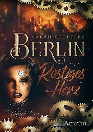 Berlin-Rostiges Herz - Sarah Stoffers © Amrûn Verlag