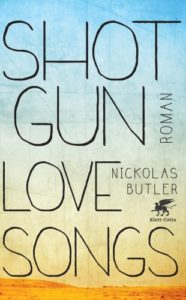 Shotgun Lovesongs - Nicholas Butler© Klett-Cotta