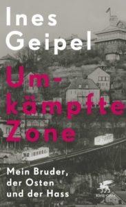 Umkämpfte Zone - Ines Geipel © Klett-Cotta