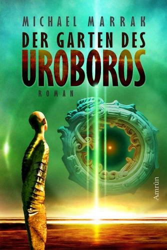 Der Garten des Uroboros - Michael Marrak © Amrûn Verlag