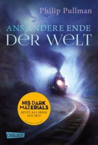 Ans andere Ende der Welt His Dark Material Bd4 - Philip Pullman© Carlsen Verlag