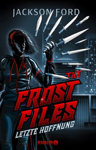 Letzte Hoffnung (The Frost Files) © Knaur Verlag