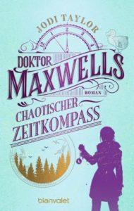Doktor Maxwells chaotischer Zeitkompass © Blanvalet