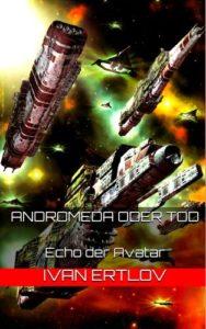 Andromeda oder Tod - Echo der Avatar © Ivan Ertlov