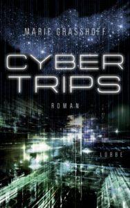 Cyber Trips - Marie Grasshoff © Lübbe