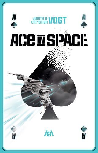 Ace in Space - Judith und Christian Vogt © Ach je Verlag