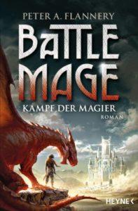 Battle Mage - Kampf der Magier von Peter A Flannery © Heyne