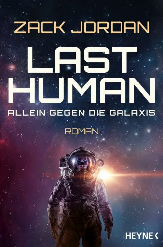 Last Human - Allein gegen die Galaxis - Zack Jordan © Heyne