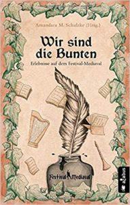 Wir sind die Bunten - Amandara M. Schulzke (Hrsg) © acabus Verlag