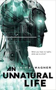 An Unnatural Life - Erin K. Wagner © Tordotcom