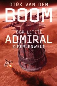 Perlenwelt (Der letzte Admiral) - Dirk van den Boom ©Cross Cult