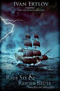 Raue See und fette Beute-Der Ruf des Wendigo (Klingensänger 2)© Ivan Ertlov