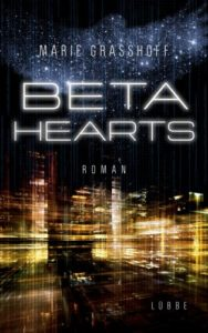 Beta Hearts (Cyber Trips 3)- Marie Grasshoff © Lübbe