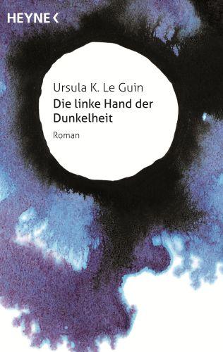 Die linke Hand der Dunkelheit von Ursula K Le Guin © Heyne