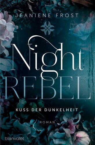 Night Rebel 1 - Kuss der Dunkelheit von Jeaniene Frost © blanvalet