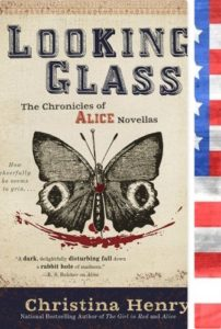 Looking Glass - Christina Henry (The Chronicles of Alice) ©Ace/Pixabay