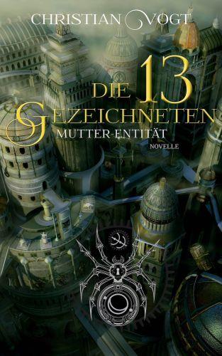 Mutter-Entität - Die 13 Gezeichneten - Christian Vogt © Ach je Verlag