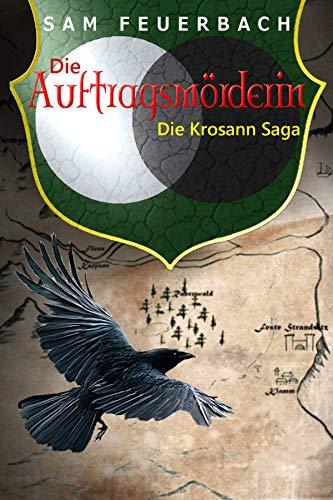 Die Auftragsmörderin (Krosann-Saga 1) © Sam Feuerbach